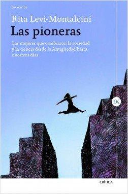 Las pioneras. Las pioneras. Rita Levi-Montalcini. Editorial Crítica, 2017